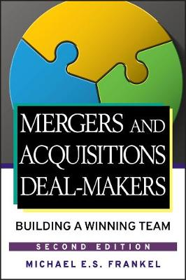 Mergers and Acquisitions Deal-Makers: Building a Winning Team (Hardback)
