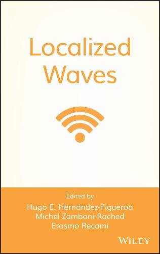 Localized Waves - Wiley Series in Microwave and Optical Engineering (Hardback)