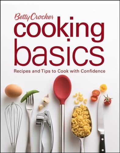 Betty Crocker Cooking Basics: Recipes and Tips to Cook with Confidence (Spiral bound)