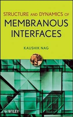 Structure and Dynamics of Membranous Interfaces (Hardback)