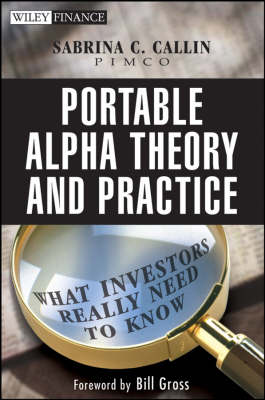Portable Alpha Theory and Practice: What Investors Really Need to Know - Wiley Finance (Hardback)