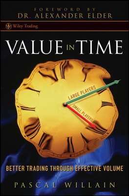 Value in Time: Better Trading Through Effective Volume - Wiley Trading (Hardback)