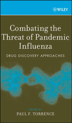 Combating the Threat of Pandemic Influenza: Drug Discovery Approaches (Hardback)