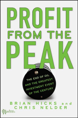 Profit from the Peak: The End of Oil and the Greatest Investment Event of the Century - Angel Series (Hardback)