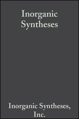 Inorganic Syntheses - Inorganic Syntheses (Hardback)