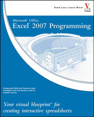 Microsoft Office Excel 2007 Programming: Your Visual Blueprint for Creating Interactive Spreadsheets - Visual Blueprint (Paperback)