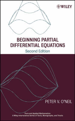 Beginning Partial Differential Equations - Pure and Applied Mathematics: A Wiley Series of Texts, Monographs and Tracts (Hardback)