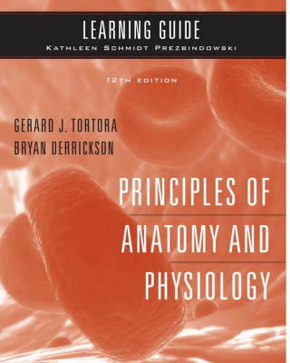 Principles of Anatomy and Physiology: Learning Guide to accompany ...