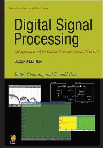 Digital Signal Processing and Applications with the TMS320C6713 and TMS320C6416 DSK - Topics in Digital Signal Processing (Hardback)