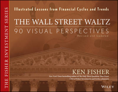 The Wall Street Waltz: 90 Visual Perspectives, Illustrated Lessons From Financial Cycles and Trends - Fisher Investments Press (Hardback)