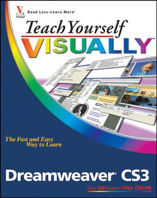 Teach Yourself Visually Dreamweaver CS3 - Teach Yourself Visually (Tech) (Paperback)