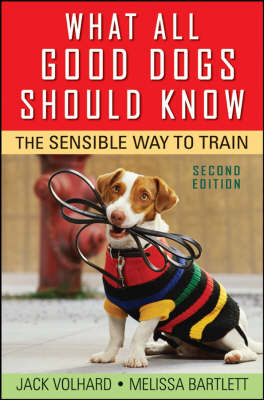 What All Good Dogs Should Know: The Sensible Way to Train (Paperback)