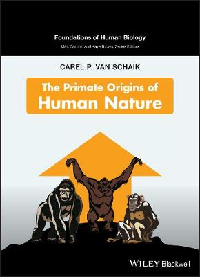 The Primate Origins of Human Nature - Foundation of Human Biology (Hardback)