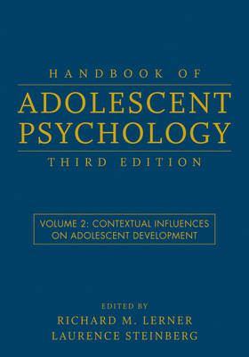 Handbook of Adolescent Psychology: Handbook of Adolescent Psychology, Volume 2 Contextual Influences on Adolescent Development v. 2 (Hardback)