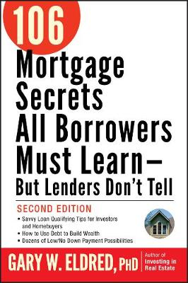 106 Mortgage Secrets All Borrowers Must Learn - But Lenders Don't Tell (Paperback)