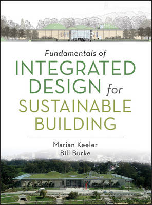 Fundamentals of Integrated Design for Sustainable Building: Principles and Practice (Hardback)