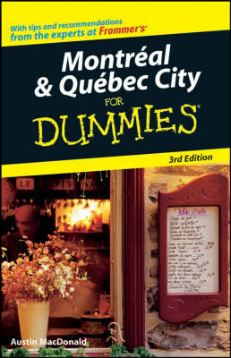 Montreal and Quebec City For Dummies - Dummies Travel (Paperback)