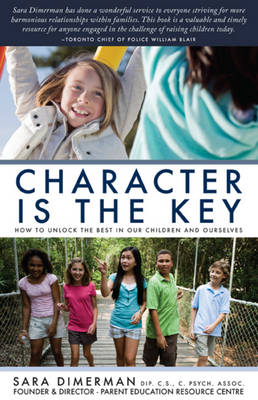 Character Is the Key: How to Unlock the Best in Our Children and Ourselves (Paperback)