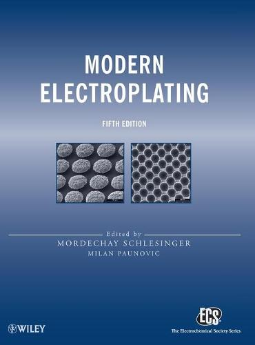 Modern Electroplating - The ECS Series of Texts and Monographs (Hardback)
