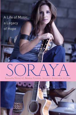 Soraya: A Life of Music, a Legacy of Hope (Hardback)