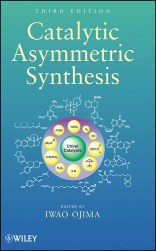 Catalytic Asymmetric Synthesis (Hardback)