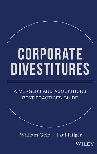 Corporate Divestitures: A Mergers and Acquisitions Best Practices Guide (Hardback)