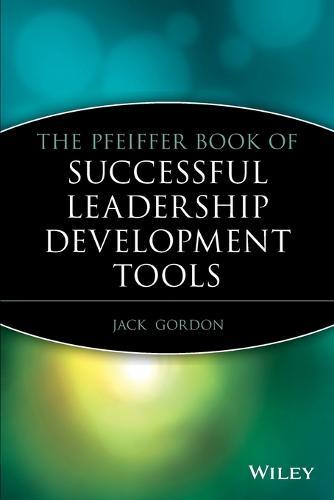 The Pfeiffer Book of Successful Leadership Development Tools - J-B US Non-Franchise Leadership (Paperback)