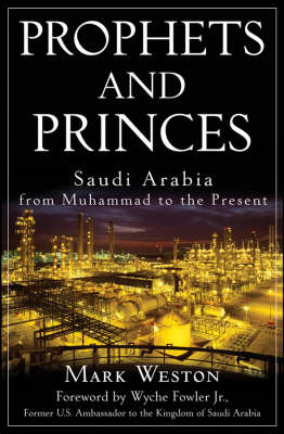 Prophets and Princes: Saudi Arabia from Muhammad to the Present (Hardback)
