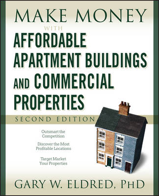 Make Money with Affordable Apartment Buildings and Commercial Properties - Make Money in Real Estate (Paperback)