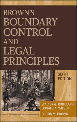 Brown's Boundary Control and Legal Principles, 6th Edition (Hardback)