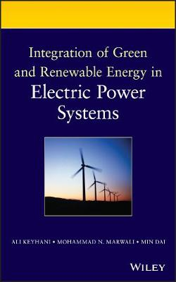 Integration of Green and Renewable Energy in Electric Power Systems (Hardback)