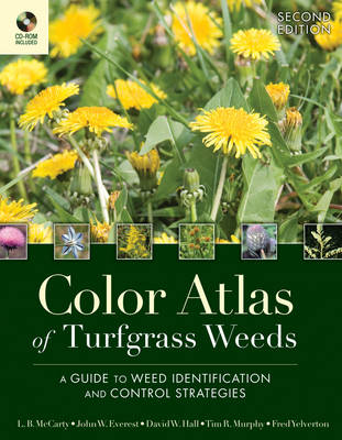 Color Atlas of Turfgrass Weeds: A Guide to Weed Identification and Control Strategies (Hardback)