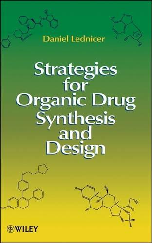 Strategies for Organic Drug Synthesis and Design (Hardback)