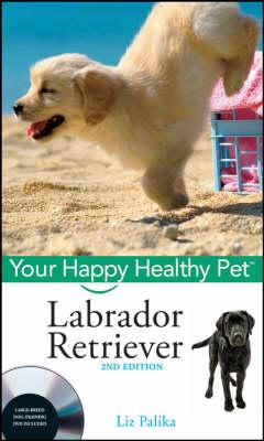 Labrador Retriever - Happy Healthy Pet (Hardback)