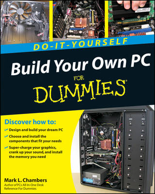 Build Your Own PC Do-It-Yourself For Dummies (Paperback)