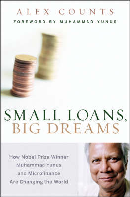 Small Loans, Big Dreams: How Nobel Prize Winner Muhammed Yunus and Microfinance are Changing the World (Hardback)