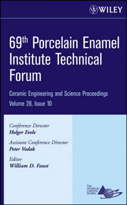 69th Porcelain Enamel Institute Technical Forum - Ceramic Engineering and Science Proceedings v. 28, issue 10 (Hardback)