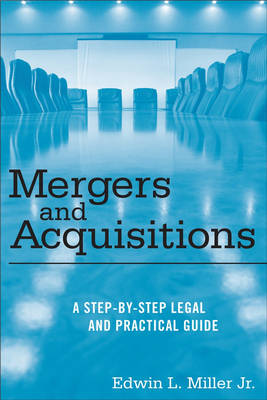 Mergers and Acquisitions: A Step by Step Legal and Practical Guide (Hardback)