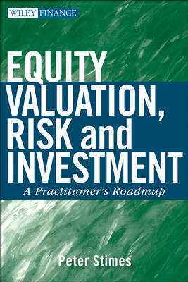 Equity Valuation, Risk, and Investment: A Practitioner's Roadmap - Wiley Finance (Hardback)