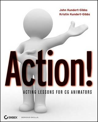 Action!: Acting Lessons for CG Animators (Paperback)