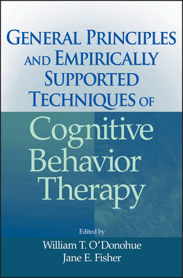 General Principles and Empirically Supported Techniques of Cognitive Behavior Therapy (Hardback)