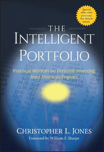 The Intelligent Portfolio: Practical Wisdom on Personal Investing from Financial Engines (Hardback)
