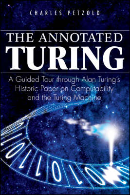 The Annotated Turing: A Guided Tour Through Alan Turing's Historic Paper on Computability and the Turing Machine (Paperback)