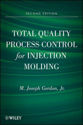 Total Quality Process Control for Injection Molding - Wiley Series on Polymer Engineering and Technology (Hardback)