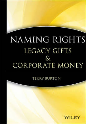 Naming Rights: Legacy Gifts and Corporate Money (Hardback)