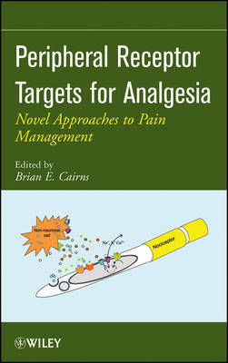 Peripheral Receptor Targets for Analgesia: Novel Approaches to Pain Management (Hardback)