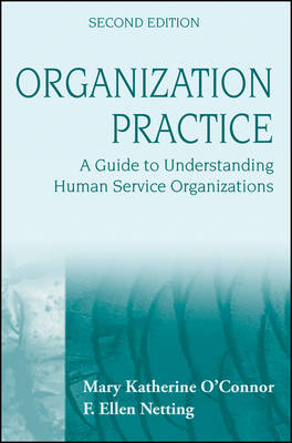 Organization Practice: A Guide to Understanding Human Service Organizations (Paperback)