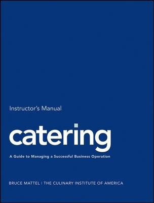Catering: A Guide to Managing a Successful Business Operation Instructor's Manual (Paperback)