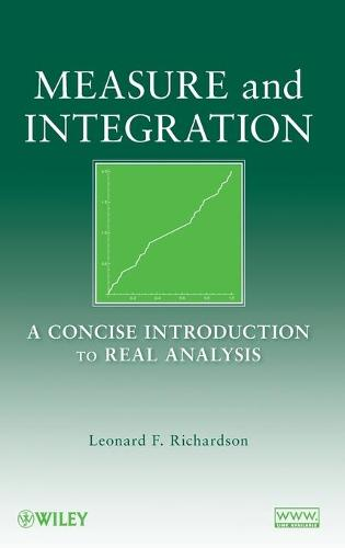 Measure and Integration: A Concise Introduction to Real Analysis (Hardback)
