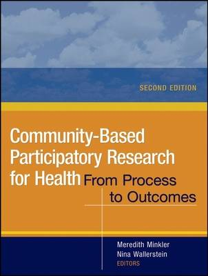 Community-Based Participatory Research for Health: From Process to Outcomes - Wiley Desktop Editions (Paperback)